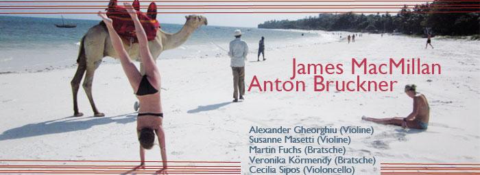 Kammermusik von James MacMillan & Anton Bruckner