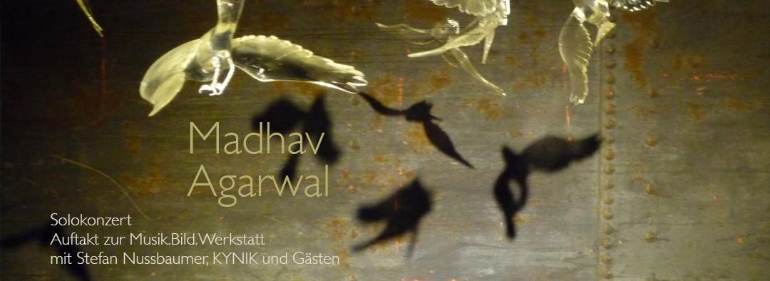 Musik.Bild.Werkstatt. Konzert: Madhav Agarwal [|] Lecture: Stefan Nussbaumer