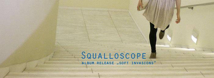 Squalloscope